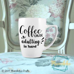 """Coffee Cause Adulting Is Hard"" Coffee Mug 8oz"