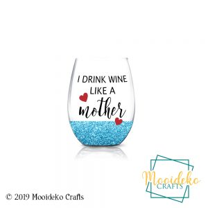 Drink Wine Like A Mother Glittered Stemless Wine Glass