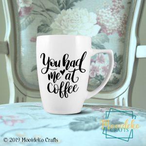 You Had Me At Coffee 8 oz Coffee Mug
