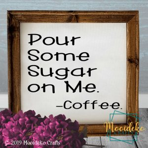 Pour Some Sugar On Me Reverse Canvas Sign