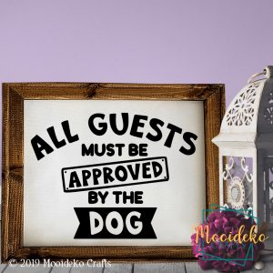 """""""All Guests Must Be Approved By The Dog"""" Framed Canvas"""
