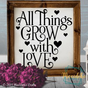 """""""All Things Grow With Love"""" Framed Canvas"""